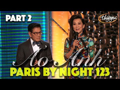 """Paris By Night 123 """"Ảo Ảnh"""" (Full Program - Part 2 of 3) - Thời lượng: 2 giờ, 27 phút."""