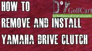 6. Yamaha Golf Cart Primary Drive Clutch | How to Remove and Install