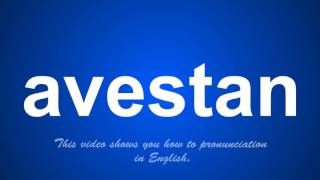 This video shows you how to pronunciation avestan in English.