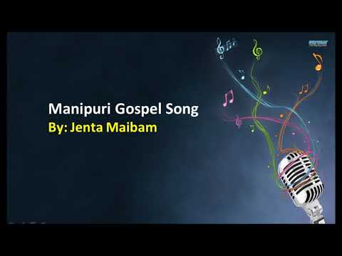 Manipuri Gospel Song: by Jenta Maibam
