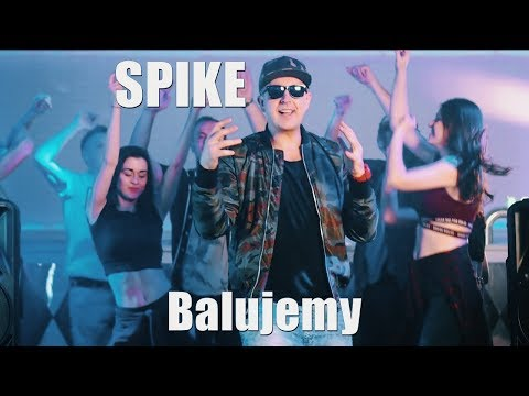 Spike - Balujemy
