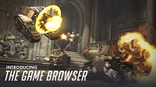 Overwatch - Introducing the Game Browser