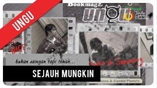 UNGU - Sejauh Mungkin | Official Video Clip