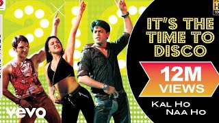 Video It's the Time to Disco Lyric - Kal Ho Naa Ho | Shah Rukh Khan MP3, 3GP, MP4, WEBM, AVI, FLV Oktober 2018