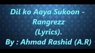 Rangrezz  Dil Ko Aaya Sukoon - Lyrics