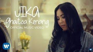 GHAITSA KENANG - JIKA (Official Music Video) 2018