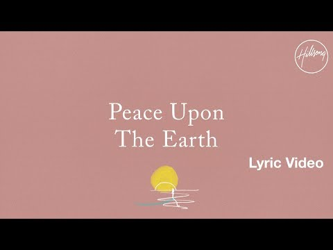 Peace Upon The Earth - Hillsong Worship