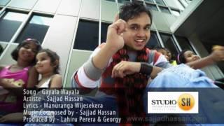 Sinhala Song - Gayala Wayala - Sajjad Hasan&Lahiru Perera