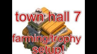 Clash of Clans town hall 7 farming/trophy set up!!!