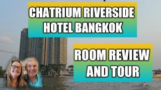 Room 2804 Chatrium Riverside Hotel tour and review