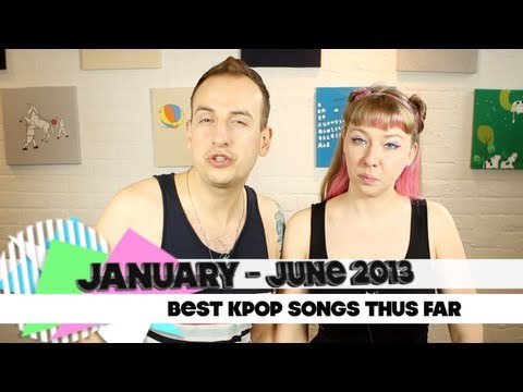 KPOP - It's halfway through 2013. What are the best Kpop songs of 2013 thus far? In no particular order, we list our favorites. Check it out, and let us know what y...