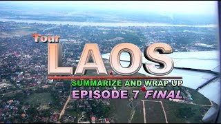 Suab Hmong Tour Laos 2013: EP 7 - Final thoughts and summarize