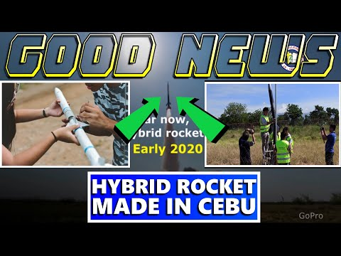 GOOD NEWS MADE IN CEBU PHILIPPINES THE FIRST EVER HIGH POWERED HYBRID ROCKET PROJECT SA PILIPINAS