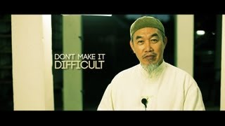 A Short Reminder on: Don't Make it Difficult by Sheikh Hussain Yee