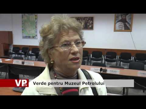 Verde pentru Muzeul Petrolului