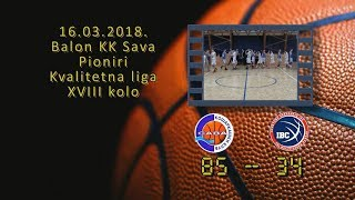 kk sava kk ibc 85 34 (pioniri, 16 03 2018 ) košarkaški klub sava