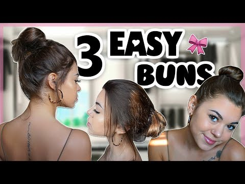 Easy hairstyles - 3 MESSY BUNS HAIRSTYLES  *easy everyday hair*