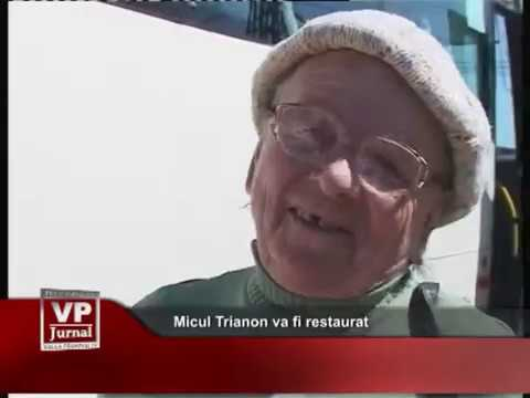 Micul Trianon va fi restaurat