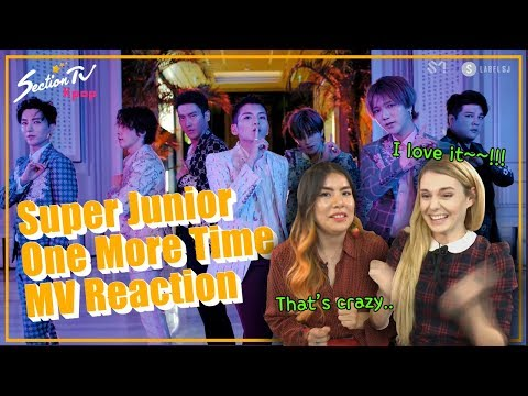 "[SectionTV KPOP] Super Junior ""One More Time"" MV w/ eng lyric Reaction!!"
