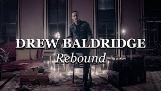 Rebound | Drew Baldridge | Official Video