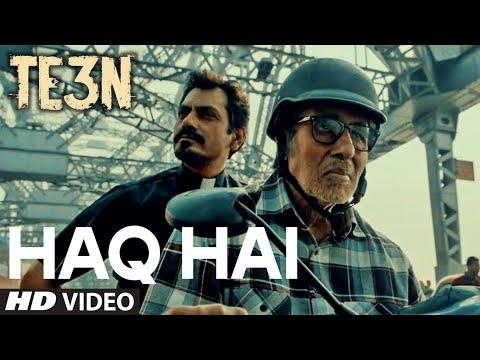 HAQ HAI Video Song | TE3N | Amitabh Bachchan, Nawa