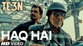 Nonton Haq Hai Video Song   Te3n   Amitabh Bachchan  Nawazuddin Siddiqui  Vidya Balan   T Series Film Subtitle Indonesia Streaming Movie Download