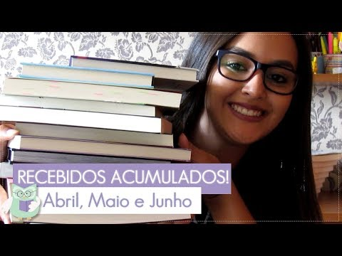 Livros Recebidos: Abril, Maio e Junho (Book Haul) l 2017
