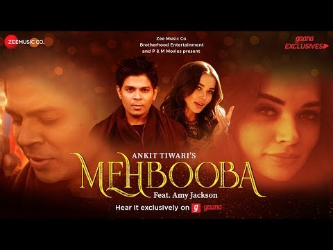 Mehbooba - Music Video | Ankit Tiwari | Amy Jackso