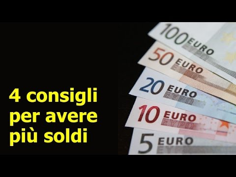 4 consigli per avere più soldi
