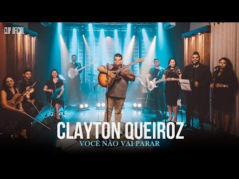Clayton Queiroz - Você não vai Parar - Clip Oficial
