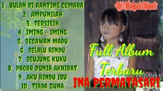 Video INA PERMATASARI FULL ALBUM || 10 LAGU TERBARU DAN TERPOPULER || MP3, 3GP, MP4, WEBM, AVI, FLV Juni 2019
