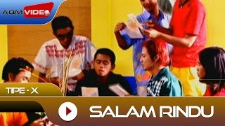 Video Tipe-X - Salam Rindu | Official Video MP3, 3GP, MP4, WEBM, AVI, FLV Maret 2018