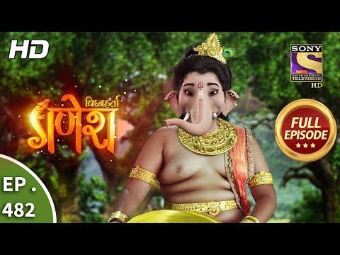 Vighnaharta Ganesh - Ep 482 - Full Episode - 26th June, 2019