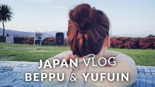 Beppu Japan  city photos gallery : Japan Vlog - Hot springs in Beppu and ryokan in Yufuin