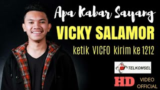 Video APA KABAR SAYANG - VICKY SALAMOR ( OFFICIAL MUSIC VIDEO ) MP3, 3GP, MP4, WEBM, AVI, FLV Agustus 2018