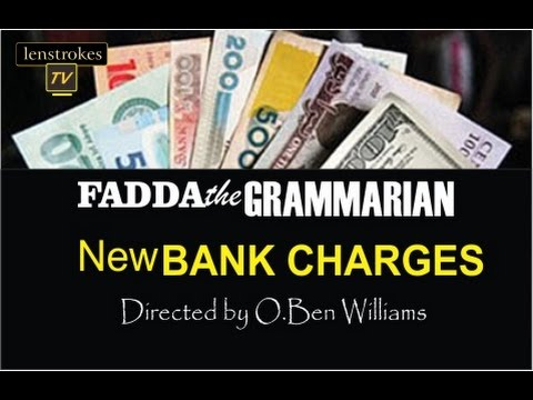 Fadda The Grammarian In NEW BANK CHARGES - Directed By  Ben Oshionameh Williams