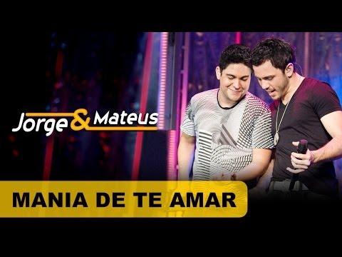 Jorge & Mateus - Mania de Te Amar - [DVD O Mundo é Tão Pequeno]-(Clipe Oficial)