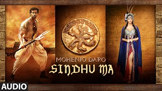 SINDHU MA Audio Full Song Mohenjo Daro  Hrithik Roshan Pooja Hegde