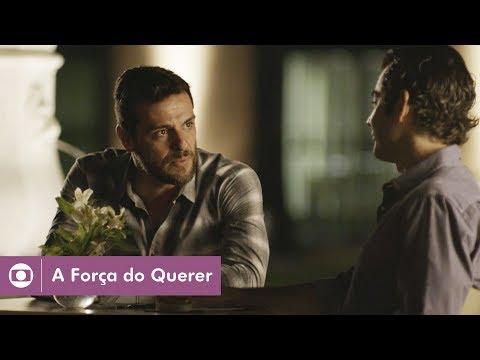 A Força do Querer: capítulo 96 da novela, sábado, 22 de julho, na Globo