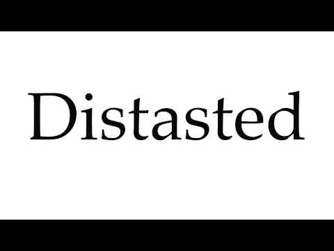 How to Pronounce Distasted