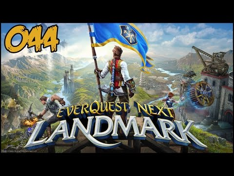 Let's Play EverQuest Next Landmark #044: The Hype is real!
