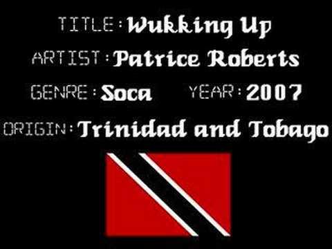 Patrice Roberts – Wukking Up – Trinidad Soca Music