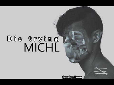 Video Die Trying - MICHL (Sub.Español) download in MP3, 3GP, MP4, WEBM, AVI, FLV January 2017