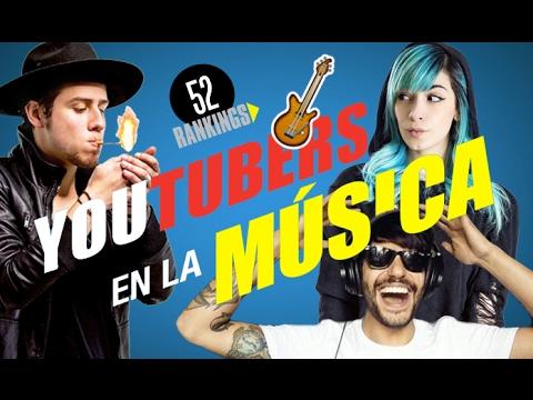 YOUTUBERS EN LA MÚSICA (CANTANTES, BANDAS, DJS Y MÁS)
