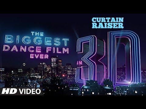 Curtain Raiser: The Biggest Dance Film In 3D Official Teaser.
