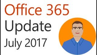 Office 365 Update for July 2017