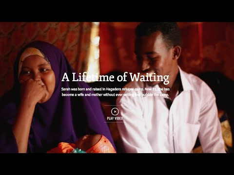 A Lifetime of Waiting: Born in Hagadera camp, Sarah has never once left its confines.