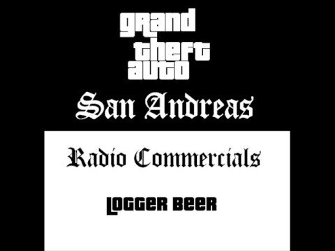 Grand Theft Auto: San Andreas - Radio Commercials (Logger Beer)