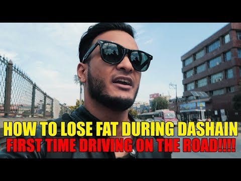(How to lose fat during DASHAIN | Driving on the roads | Sushant Pradhan - Duration: 14 minutes.)