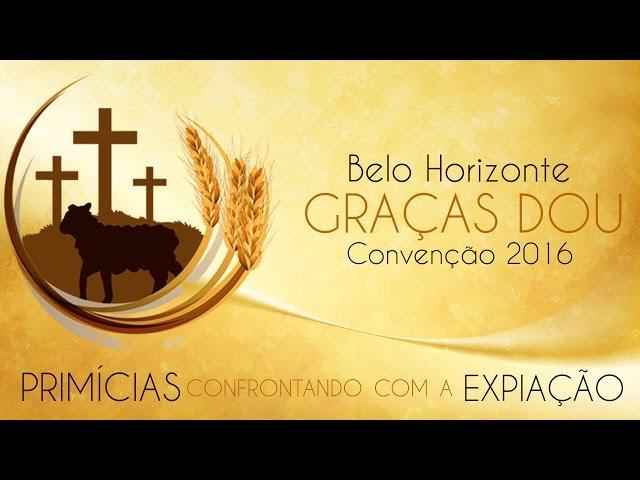 Graças Dou - Belo Horizonte (Convenção 2016)